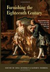 Furnishing the Eighteenth Century: What Furniture Can Tell Us about the European and American Past - Dena Goodman