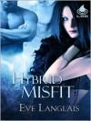 Hybrid Misfit - Eve Langlais
