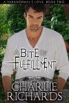 A Bite of Fulfillment (A Paranormal's Love) - Charlie Richards