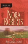 Kuszenie losu - Nora Roberts