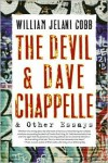 The Devil and Dave Chappelle: And Other Essays - William Jelani Cobb