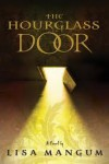 The Hourglass Door (Hourglass Door, #1) - Lisa Mangum