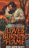 Love's Burning Flame - Iris Bancroft