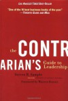 The Contrarian's Guide to Leadership - Steven B. Sample