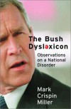The Bush Dyslexicon - Mark Crispin Miller