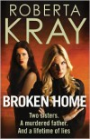 Broken Home - Roberta Kray