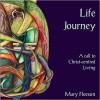 Life Journey: A Call To Christ Centred Living - Mary Fleeson