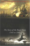 The Habit of Victory: The Story of the Royal Navy 1545 to 1945 - Peter Hore