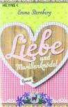 Liebe und Marillenknödel - Emma Sternberg