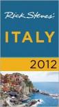 Rick Steves' Italy 2012 - Rick Steves
