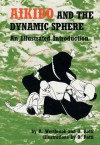 Aikido and the Dynamic Sphere: An Illustrated Introduction - Adele Westbrook, Oscar Ratti