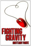 Fighting Gravity - Brittany Fonte