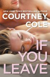 If You Leave (Beautifully Broken, #2) - Courtney Cole
