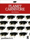 Planet Carnivore (Kindle Single) - Alex Renton