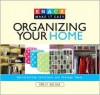 Knack Organizing Your Home: Decluttering Solutions and Storage Ideas - Emily Wilska