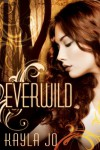 Everwild - Kayla Jo