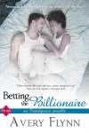 Betting the Billionaire (Entangled Indulgence) - Avery Flynn