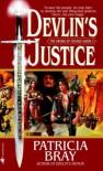 Devlin's Justice - Patricia Bray