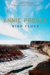 Bird Cloud: A Memoir - Annie Proulx