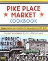Pike Place Market Cookbook: Recipes, Anecdotes, and Personalities from Seattle's Renowned Public Market - Braiden Rex-Johnson, Tom Douglas