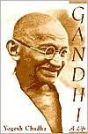 Gandhi: A Life - Yogesh Chadha