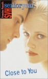 Close to You (Sweet Valley High Senior Year No. 30) - Francine Pascal