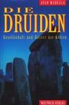 Die Druiden: Gesellschaft Und Götter Der Kelten - Jean Markale