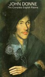 Complete English Poems (English Poets) - John Donne, A.J. Smith