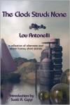 The Clock Struck None - Lou Antonelli, Scott A. Cupp