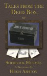 Tales From the Deed Box of John H. Watson MD - Hugh Ashton