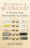 What's in a Surname?: A Journey from Abercrombie to Zwicker - David McKie