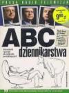 ABC dziennikarstwa - Tomasz Lis, Mariusz Ziomecki, Krzysztof Skowroński