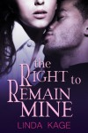 The Right To Remain Mine - Linda Kage