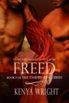 Freed (The Vampire King Series) - Kenya Wright