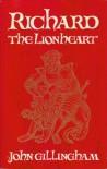 Richard The Lionheart - John Gillingham