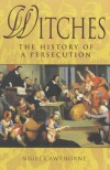 Witch Hunt: The History of Persecution - Nigel Cawthorne