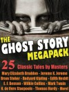 The Ghost Story Megapack: 25 Classic Tales by Masters - Mary Elizabeth Braddon, Jerome K. Jerome