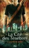 Le miroir mortel (La Cité des Ténèbres, #3) - Julie Lafon, Cassandra Clare