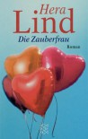 Die Zauberfrau: Roman - Hera Lind