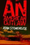 An American Outlaw - John Stonehouse