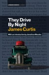 They Drive by Night - James Curtis