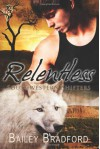 Relentless: Southwestern Shifters - Bailey Bradford