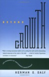 Beyond Growth: The Economics of Sustainable Development - Herman E. Daly