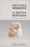 A Deusa sentada - Helena Marques