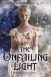 The Unfailing Light  - Robin Bridges