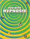 Fun with Hypnosis: The Complete How-To Guide - Svengali