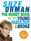 The Money Book for the Young, Fabulous & Broke - Suze Orman