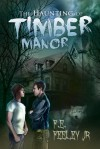 The Haunting of Timber Manor - F.E. Feeley Jr.