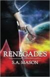 Renegades - S.A. Mason