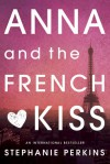 Anna and the French Kiss - Stephanie Perkins